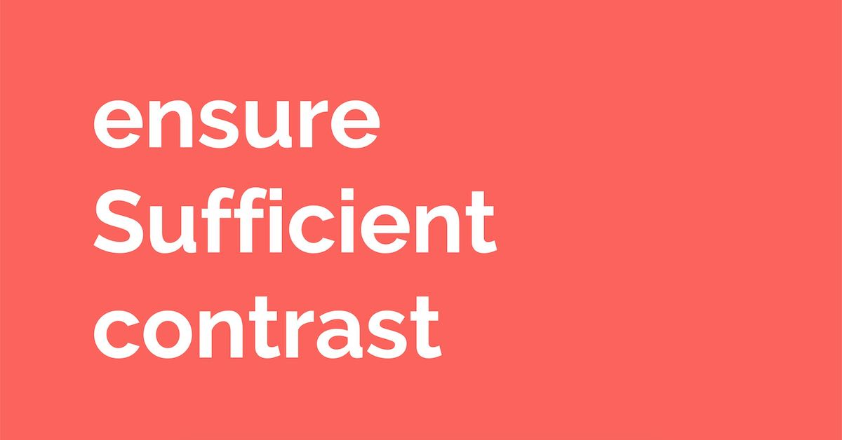 White text on a red background reading 'ensure sufficient contrast'